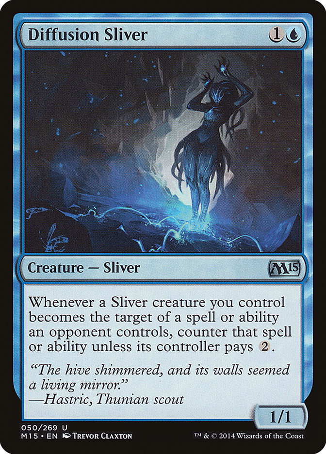 I have other Slivers cards! Magic ** Diffusion Sliver ** M15 MTG