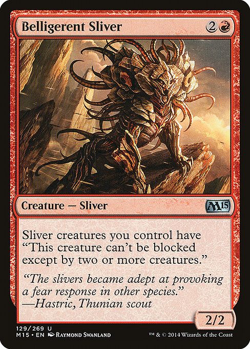 Belligerent Sliver (M15)