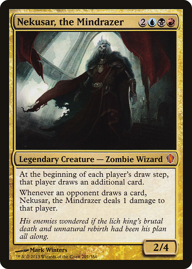 At the beginning of each player's draw step, that player draws an additional card. Whenever an opponent draws a card, Nekusar, the Mindrazer deals 1 damage to that player.