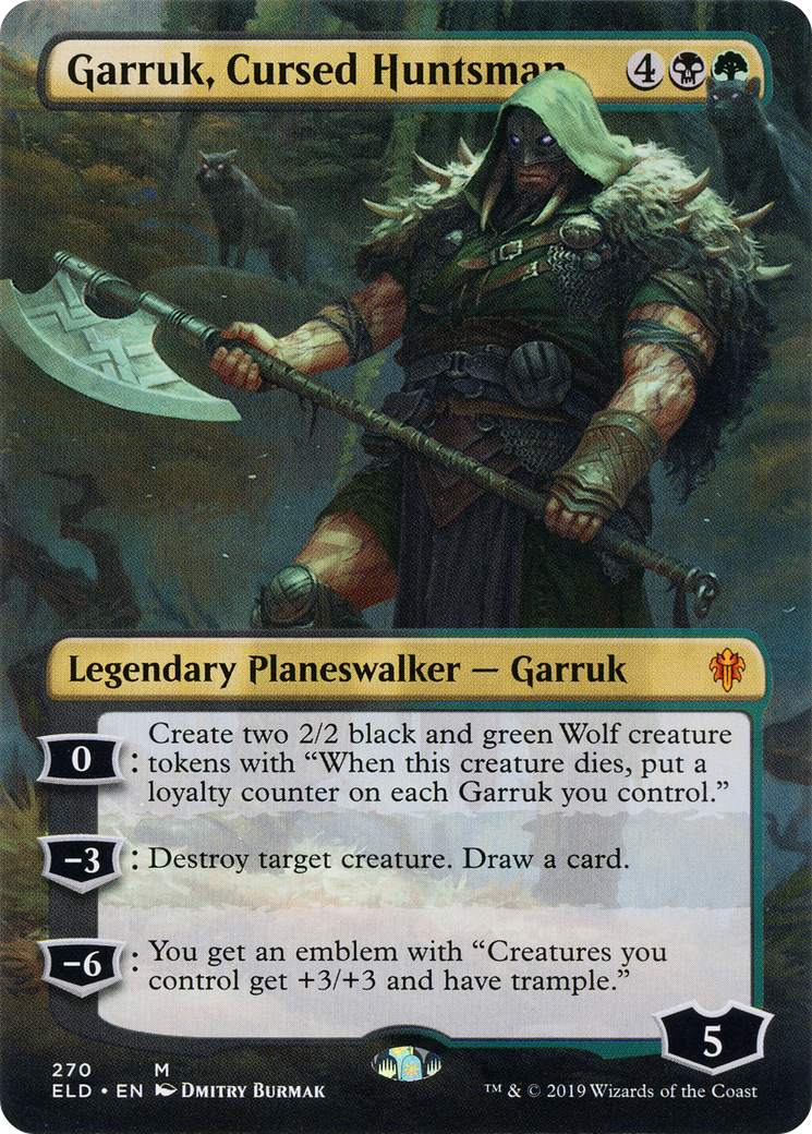 "0: Create two 2/2 black and green Wolf creature tokens with ""When this creature dies, put a loyalty counter on each Garruk you control."" −3: Destroy target creature. Draw a card. −6: You get an emblem with ""Creatures you control get +3/+3 and have trample."""