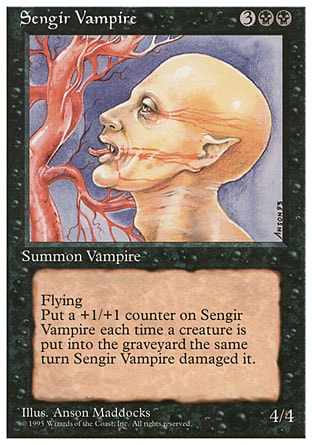 Sengir Vampire (5, 3BB) 4/4 Creature  — Vampire Flying (This creature can't be blocked except by creatures with flying or reach.)<br /> Whenever a creature dealt damage by Sengir Vampire this turn is put into a graveyard, put a +1/+1 counter on Sengir Vampire. Tenth Edition: Rare, Ninth Edition: Rare, Torment: Rare, Beatdown: Uncommon, Battle Royale: Uncommon, Fourth Edition: Uncommon, Revised Edition: Uncommon, Unlimited Edition: Uncommon, Limited Edition Beta: Uncommon, Limited Edition Alpha: Uncommon