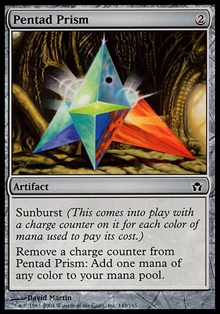 Pentad Prism (2, 2) \nArtifact\nSunburst (This enters the battlefield with a charge counter on it for each color of mana spent to cast it.)<br />\nRemove a charge counter from Pentad Prism: Add one mana of any color to your mana pool.\nPlanechase: Common, Fifth Dawn: Common\n\n