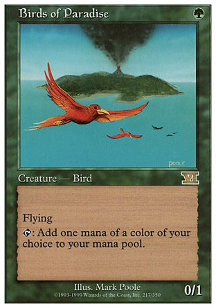 Birds of Paradise (1, G) 0/1 Creature  — Bird Flying<br /> {T}: Add one mana of any color to your mana pool. Magic 2010: Rare, Tenth Edition: Rare, Ravnica: City of Guilds: Rare, Eighth Edition: Rare, Seventh Edition: Rare, Classic (Sixth Edition): Rare, Fifth Edition: Rare, Fourth Edition: Rare, Revised Edition: Rare, Unlimited Edition: Rare, Limited Edition Beta: Rare, Limited Edition Alpha: Rare