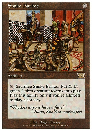 Snake Basket (4, 4) 0/0\nArtifact\n{X}, Sacrifice Snake Basket: Put X 1/1 green Snake creature tokens onto the battlefield. Activate this ability only any time you could cast a sorcery.\nClassic (Sixth Edition): Rare, Visions: Rare\n\n