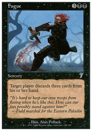 Fugue (5, 3BB) 0/0\nSorcery\nTarget player discards three cards.\nSeventh Edition: Uncommon, Exodus: Uncommon\n\n