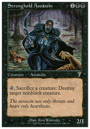 Stronghold Assassin (3, 1BB) 2/1\nCreature  — Zombie Assassin\n{T}, Sacrifice a creature: Destroy target nonblack creature.\nSeventh Edition: Rare, Stronghold: Rare\n\n