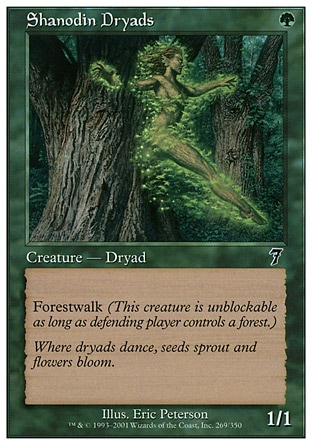 Shanodin Dryads (1, G) 1/1\nCreature  — Dryad\nForestwalk\nSeventh Edition: Common, Classic (Sixth Edition): Common, Fifth Edition: Common, Fourth Edition: Common, Revised Edition: Common, Unlimited Edition: Common, Limited Edition Beta: Common, Limited Edition Alpha: Common\n\n