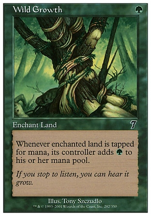 Wild Growth (1, G) 0/0\nEnchantment  — Aura\nEnchant land<br />\nWhenever enchanted land is tapped for mana, its controller adds {G} to his or her mana pool (in addition to the mana the land produces).\nSeventh Edition: Common, Beatdown: Common, Classic (Sixth Edition): Common, Fifth Edition: Common, Ice Age: Common, Fourth Edition: Common, Revised Edition: Common, Unlimited Edition: Common, Limited Edition Beta: Common, Limited Edition Alpha: Common\n\n