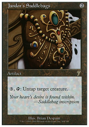 Jandor's Saddlebags (2, 2) 0/0\nArtifact\n{3}, {T}: Untap target creature.\nSeventh Edition: Rare, Fifth Edition: Rare, Fourth Edition: Rare, Revised Edition: Rare, Arabian Nights: Rare\n\n