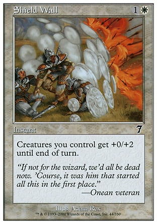 Shield Wall (2, 1W) 0/0\nInstant\nCreatures you control get +0/+2 until end of turn.\nSeventh Edition: Common, Fifth Edition: Common, Chronicles: Uncommon, Legends: Uncommon\n\n