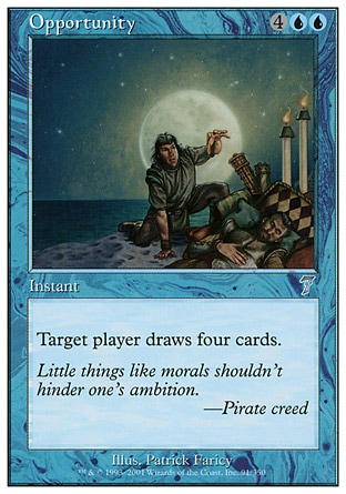 Opportunity (6, 4UU) 0/0\nInstant\nTarget player draws four cards.\nSeventh Edition: Uncommon, Battle Royale: Uncommon, Urza's Legacy: Uncommon\n\n