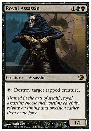 Royal Assassin (3, 1BB) 1/1 Creature  — Human Assassin {T}: Destroy target tapped creature. Magic 2010: Rare, Tenth Edition: Rare, Ninth Edition: Rare, Eighth Edition: Rare, Fourth Edition: Rare, Revised Edition: Rare, Unlimited Edition: Rare, Limited Edition Beta: Rare, Limited Edition Alpha: Rare