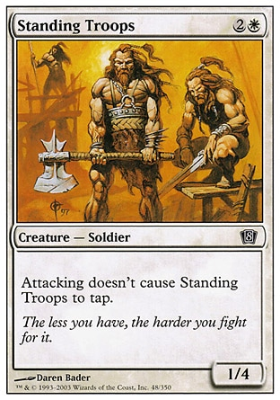 Standing Troops (3, 2W) 1/4\nCreature  — Human Soldier\nVigilance\nEighth Edition: Common, Seventh Edition: Common, Classic (Sixth Edition): Common, Exodus: Common\n\n