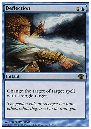 Deflection (4, 3U) 0/0\nInstant\nChange the target of target spell with a single target.\nEighth Edition: Rare, Seventh Edition: Rare, Classic (Sixth Edition): Rare, Fifth Edition: Rare, Ice Age: Rare\n\n