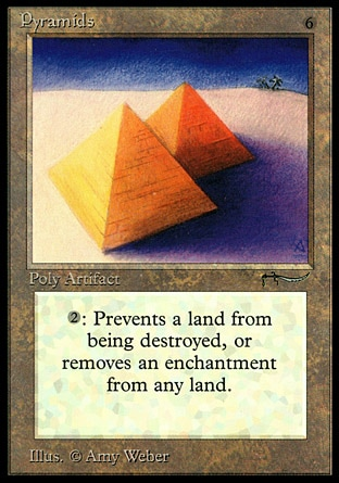 Pyramids (6, 6) 0/0 Artifact {2}: Choose one — Destroy target Aura attached to a land; or the next time target land would be destroyed this turn, remove all damage from it instead. Arabian Nights: Rare