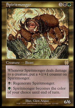 Spiritmonger (5, 3BG) 6/6 Creature  — Beast Whenever Spiritmonger deals damage to a creature, put a +1/+1 counter on Spiritmonger.<br /> {B}: Regenerate Spiritmonger.<br /> {G}: Spiritmonger becomes the color of your choice until end of turn. Apocalypse: Rare