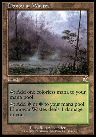 Llanowar Wastes (0, ) 0/0 Land {T}: Add {1} to your mana pool.<br /> {T}: Add {B} or {G} to your mana pool. Llanowar Wastes deals 1 damage to you. Tenth Edition: Rare, Ninth Edition: Rare, Apocalypse: Rare