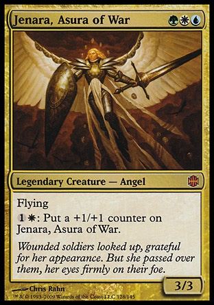 Jenara, Asura of War (3, GWU) 3/3 Legendary Creature  — Angel Flying<br /> {1}{W}: Put a +1/+1 counter on Jenara, Asura of War. Alara Reborn: Mythic Rare