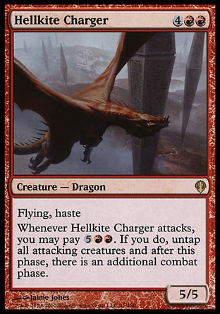 Hellkite Charger (6, 4RR) 5/5\nCreature  — Dragon\nFlying, haste<br />\nWhenever Hellkite Charger attacks, you may pay {5}{R}{R}. If you do, untap all attacking creatures and after this phase, there is an additional combat phase.\nArchenemy: Rare, Zendikar: Rare\n\n