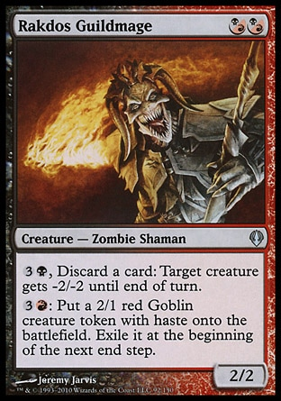 Rakdos Guildmage (2, (B/R)(B/R)) 2/2\nCreature  — Zombie Shaman\n({(b/r)} can be paid with either {B} or {R}.)<br />\n{3}{B}, Discard a card: Target creature gets -2/-2 until end of turn.<br />\n{3}{R}: Put a 2/1 red Goblin creature token with haste onto the battlefield. Exile it at the beginning of the next end step.\nArchenemy: Uncommon, Dissension: Uncommon\n\n