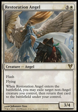 Restoration Angel (4, 3W) 3/4\nCreature  — Angel\nFlash<br />\nFlying<br />\nWhen Restoration Angel enters the battlefield, you may exile target non-Angel creature you control, then return that card to the battlefield under your control.\nAvacyn Restored: Rare\n\n
