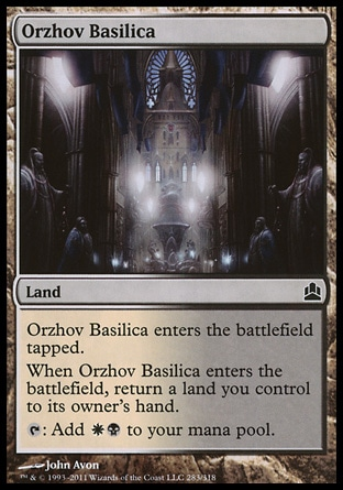 Orzhov Basilica (0, ) \nLand\nOrzhov Basilica enters the battlefield tapped.<br />\nWhen Orzhov Basilica enters the battlefield, return a land you control to its owner's hand.<br />\n{T}: Add {W}{B} to your mana pool.\nCommander: Common, Guildpact: Common\n\n