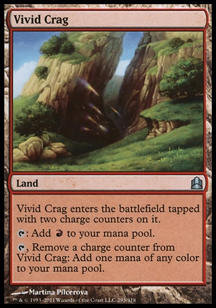 Vivid Crag (0, ) 0/0\nLand\nVivid Crag enters the battlefield tapped with two charge counters on it.<br />\n{T}: Add {R} to your mana pool.<br />\n{T}, Remove a charge counter from Vivid Crag: Add one mana of any color to your mana pool.\nCommander: Uncommon, Lorwyn: Uncommon\n\n
