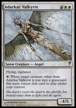 Adarkar Valkyrie (6, 4WW) 4/5\nSnow Creature  — Angel\nFlying, vigilance<br />\n{T}: When target creature other than Adarkar Valkyrie dies this turn, return that card to the battlefield under your control.\nColdsnap: Rare\n\n
