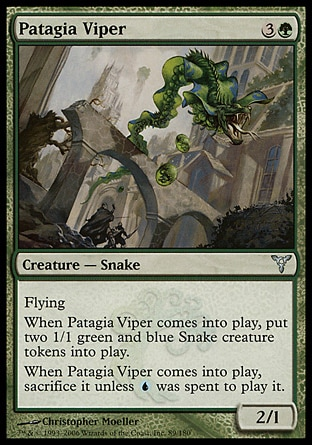 Patagia Viper (4, 3G) 2/1\nCreature  — Snake\nFlying<br />\nWhen Patagia Viper enters the battlefield, put two 1/1 green and blue Snake creature tokens onto the battlefield.<br />\nWhen Patagia Viper enters the battlefield, sacrifice it unless {U} was spent to cast it.\nDissension: Uncommon\n\n