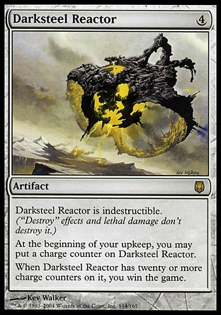 "Darksteel Reactor (4, 4) \nArtifact\nDarksteel Reactor is indestructible. (""Destroy"" effects and lethal damage don't destroy it.)<br />\nAt the beginning of your upkeep, you may put a charge counter on Darksteel Reactor.<br />\nWhen Darksteel Reactor has twenty or more charge counters on it, you win the game.\nDarksteel: Rare\n\n"