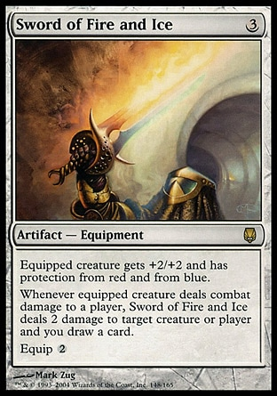 Sword of Fire and Ice (3, 3) \nArtifact  — Equipment\nEquipped creature gets +2/+2 and has protection from red and from blue.<br />\nWhenever equipped creature deals combat damage to a player, Sword of Fire and Ice deals 2 damage to target creature or player and you draw a card.<br />\nEquip {2}\nDarksteel: Rare\n\n