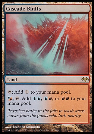 Cascade Bluffs (0, ) 0/0 Land {T}: Add {1} to your mana pool.<br /> {(u/r)}, {T}: Add {U}{U}, {U}{R}, or {R}{R} to your mana pool. Eventide: Rare