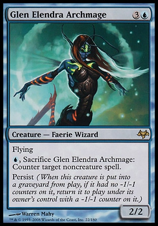 Glen Elendra Archmage (4, 3U) 2/2 Creature  — Faerie Wizard Flying<br /> {U}, Sacrifice Glen Elendra Archmage: Counter target noncreature spell.<br /> Persist (When this creature is put into a graveyard from the battlefield, if it had no -1/-1 counters on it, return it to the battlefield under its owner's control with a -1/-1 counter on it.) Eventide: Rare
