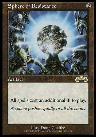 Sphere of Resistance (2, 2) 0/0 Artifact Spells cost {1} more to cast. Exodus: Rare