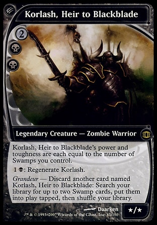 Korlash, Heir to Blackblade (4, 2BB) 0/0 Legendary Creature  — Zombie Warrior Korlash, Heir to Blackblade's power and toughness are each equal to the number of Swamps you control.<br /> {1}{B}: Regenerate Korlash.<br /> Grandeur — Discard another card named Korlash, Heir to Blackblade: Search your library for up to two Swamp cards, put them onto the battlefield tapped, then shuffle your library. Future Sight: Rare