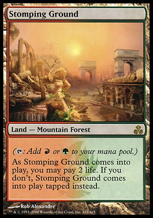 Stomping Ground (0, ) 0/0 Land  — Mountain Forest ({T}: Add {R} or {G} to your mana pool.)<br /> As Stomping Ground enters the battlefield, you may pay 2 life. If you don't, Stomping Ground enters the battlefield tapped. Guildpact: Rare
