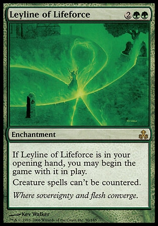 Leyline of Lifeforce (4, 2GG) 0/0\nEnchantment\nIf Leyline of Lifeforce is in your opening hand, you may begin the game with it on the battlefield.<br />\nCreature spells can't be countered.\nGuildpact: Rare\n\n