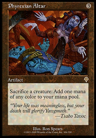 Phyrexian Altar (3, 3) 0/0\nArtifact\nSacrifice a creature: Add one mana of any color to your mana pool.\nInvasion: Rare\n\n