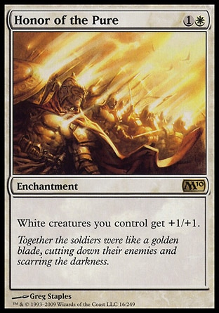 Honor of the Pure (2, 1W) 0/0 Enchantment White creatures you control get +1/+1. Magic 2010: Rare