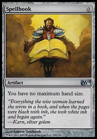 Spellbook (0, 0) 0/0\nArtifact\nYou have no maximum hand size.\nMagic 2010: Uncommon, Tenth Edition: Uncommon, Ninth Edition: Uncommon, Eighth Edition: Uncommon, Seventh Edition: Uncommon, Exodus: Uncommon\n\n