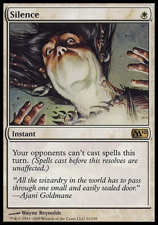 Silence (1, W) 0/0 Instant Your opponents can't cast spells this turn. (Spells cast before this resolves are unaffected.) Magic 2010: Rare