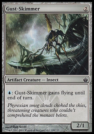 Gust-Skimmer (2, 2) 2/1\nArtifact Creature  — Insect\n{U}: Gust-Skimmer gains flying until end of turn.\nMirrodin Besieged: Common\n\n