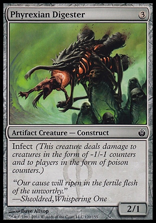 Phyrexian Digester (3, 3) 2/1\nArtifact Creature  — Construct\nInfect (This creature deals damage to creatures in the form of -1/-1 counters and to players in the form of poison counters.)\nMirrodin Besieged: Common\n\n