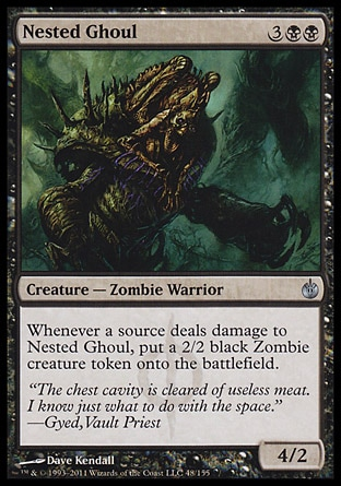 Nested Ghoul (5, 3BB) 4/2\nCreature  — Zombie Warrior\nWhenever a source deals damage to Nested Ghoul, put a 2/2 black Zombie creature token onto the battlefield.\nMirrodin Besieged: Uncommon\n\n