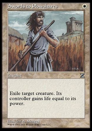 Swords to Plowshares (1, W) \nInstant\nExile target creature. Its controller gains life equal to its power.\nMasters Edition IV: Uncommon, Duel Decks: Elspeth vs. Tezzeret: Uncommon, Masters Edition II: Uncommon, Battle Royale: Uncommon, Ice Age: Uncommon, Fourth Edition: Uncommon, Revised Edition: Uncommon, Unlimited Edition: Uncommon, Limited Edition Beta: Uncommon, Limited Edition Alpha: Uncommon\n\n