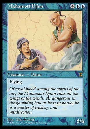 Mahamoti Djinn (6, 4UU) 5/6\nCreature  — Djinn\nFlying (This creature can't be blocked except by creatures with flying or reach.)\nMasters Edition IV: Rare, Tenth Edition: Rare, Ninth Edition: Rare, Eighth Edition: Rare, Seventh Edition: Rare, Beatdown: Rare, Fourth Edition: Rare, Revised Edition: Rare, Unlimited Edition: Rare, Limited Edition Beta: Rare, Limited Edition Alpha: Rare\n\n