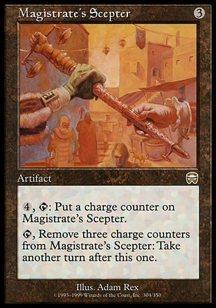 Magistrate's Scepter (3, 3) \nArtifact\n{4}, {T}: Put a charge counter on Magistrate's Scepter.<br />\n{T}, Remove three charge counters from Magistrate's Scepter: Take an extra turn after this one.\nMercadian Masques: Rare\n\n