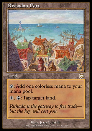 Rishadan Port (0, ) \nLand\n{T}: Add {1} to your mana pool.<br />\n<br />\n{1}, {T}: Tap target land.\nMercadian Masques: Rare\n\n