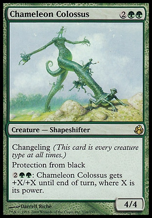 Chameleon Colossus (4, 2GG) 4/4 Creature  — Shapeshifter Changeling (This card is every creature type at all times.)<br /> Protection from black<br /> {2}{G}{G}: Chameleon Colossus gets +X/+X until end of turn, where X is its power. Morningtide: Rare