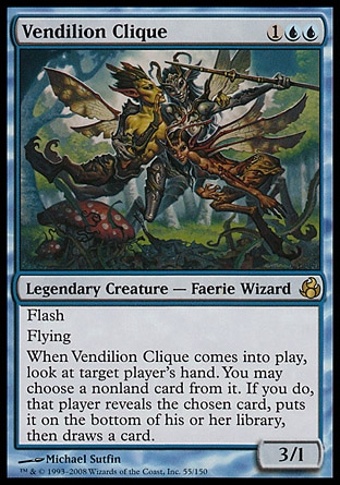 Vendilion Clique (3, 1UU) 3/1 Legendary Creature  — Faerie Wizard Flash<br /> Flying<br /> When Vendilion Clique enters the battlefield, look at target player's hand. You may choose a nonland card from it. If you do, that player reveals the chosen card, puts it on the bottom of his or her library, then draws a card. Morningtide: Rare